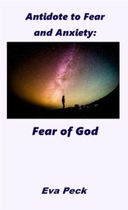 Antidote to Fear and Anxiety: Fear of God