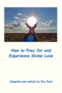 How to Pray for and Experience Divine Love